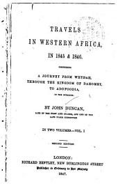 Travels in Western Africa, in 1845 & 1846: Comprising a Journey from Whydah, Through the Kingdom of Dahomey, to Adofoodia, in the Interior, Volumes 1-2