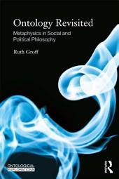 Ontology Revisited: Metaphysics in Social and Political Philosophy