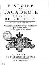 HISTOIRE DE L'ACADÉMIE ROYALE DES SCIENCES. ANNÉE M. DCCLXXIV. Avec les Mémoires de Mathématique & de Physique, pour la même Année, Tirés des Registres de cette Académie