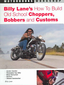Billy Lane s How to Build Old School Choppers  Bobbers and Customs PDF