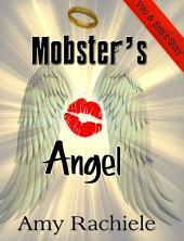 Mobster's Angel: Mobster's Series Book 4