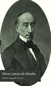 Pierre Latour du Moulin: createur de l'industrie du touage a vapeur sa vie, ses ouvres scientifiques, politiques et littéraires