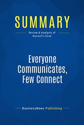 Summary  Everyone Communicates  Few Connect