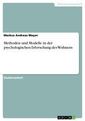 Methoden und Modelle in der psychologischen Erforschung des Wohnens