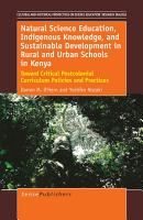 Natural Science Education  Indigenous Knowledge  and Sustainable Development in Rural and Urban Schools in Kenya PDF