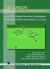 222 Juegos para el entrenamiento de los tiros libres directos e indirectos cercanos al área de penalty en el fútbol