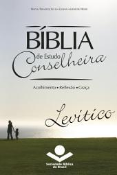 Bíblia de Estudo Conselheira - Levítico: Acolhimento • Reflexão • Graça