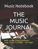 The Music Journal  Music Journal  Diary  Notebook  Large  8 5 X 11 Inches    100 Pages PDF