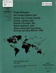Trade Between the United States and China  the Former Soviet Union  Central and Eastern Europe  the Baltic Nations  and Other Selected Countries During     PDF