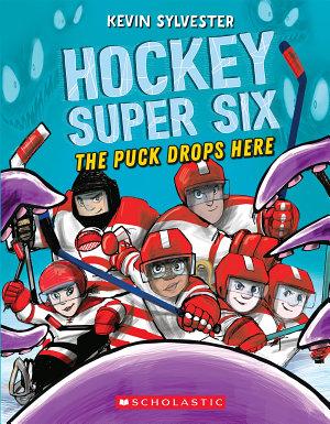 The Puck Drops Here  Hockey Super Six