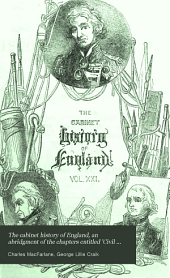 The cabinet history of England, an abridgment of the chapters entitled 'Civil and military history' in the Pictorial history of England [by G.L. Craik and C. MacFarlane] with a continuation to the present time: Volumes 21-22
