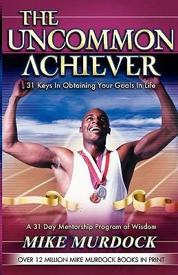 The Uncommon Achiever  Vol  1