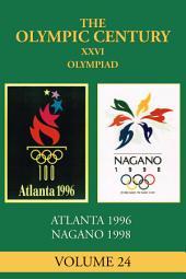 XXVI Olympiad: Atlanta 1996, Nagano 1998
