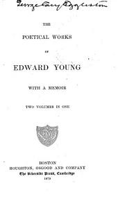 The Poetical Works of Edward Young: With a Memoir