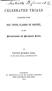 Celebrated Trials Connected with the Upper Classes of Society: In the Relations of Private Life