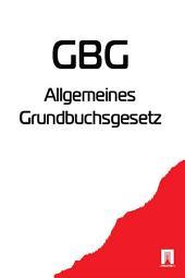 Allgemeines Grundbuchsgesetz - GBG