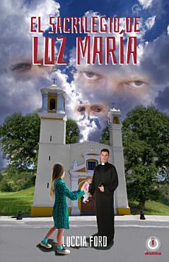 El sacrilegio de Luz Mar  a  Spanish Edition  PDF