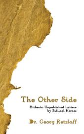 The Other Side: Hitherto Unpublished Letters by Biblical Heroes