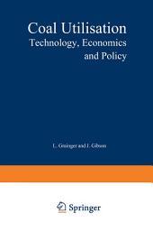 Coal Utilisation: Technology, Economics and Policy