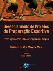 Gerenciamento de Projetos de Preparação Esportiva: passo a passo para elaborar um plano de projeto