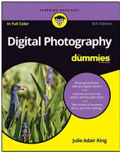 Digital Photography For Dummies: Edition 8