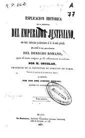 Esplicación histórica de la Instituta del Emperador Justiniano: (T. 3, T. 4)