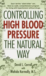 Controlling High Blood Pressure the Natural Way Book