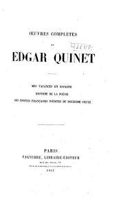 OEuvres complètes de Edgar Quinet ...: Mes vacances en Espagne. De l'histoire de la poèsie. Des èpopèes françaises inèdites du douzieme siècle