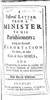 A pastoral letter from a minister to his parishioners, being an earnest exhortation to them to take care of their souls, etc