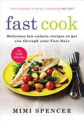 Fast Cook Easy New Recipes To Get You Through Your Fast Days Book PDF