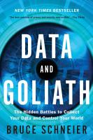 Data and Goliath  The Hidden Battles to Collect Your Data and Control Your World PDF
