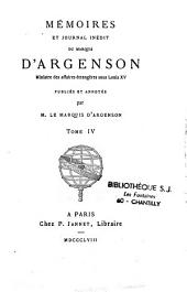 Mémoires du journal inédit du marquis d'Argenson: ministre des affaires étrangères sous Louis XV