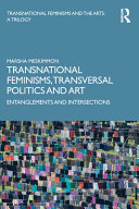 Transnational Feminisms  Transversal Politics and Art