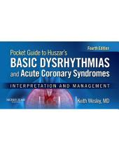 Pocket Guide for Huszar's Basic Dysrhythmias and Acute Coronary Syndromes - E-Book: Interpretation and Management, Edition 4