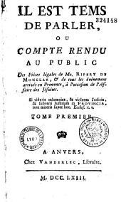 Il est temps de parler, ou Compte rendu au public des oeuvres légales de M. Ripert de Monclar et des événemens passés en Provence, à Paris, etc., à l'occasion des Jésuites. Nouvelle édition, corrigée et augmentée [par l'abbé Dazès]