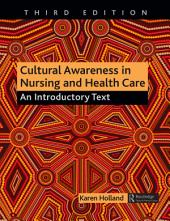Cultural Awareness in Nursing and Health Care, Third Edition: An Introductory Text, Edition 3