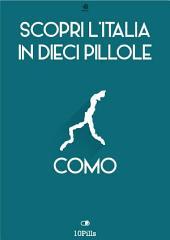Scopri l'Italia in 10 Pillole - Como