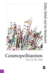 Cosmopolitanism: Uses of the Idea