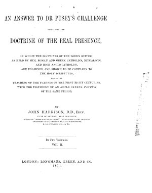 An Answer to Dr  Pusey s Challenge Respecting the Doctrine of the Real Presence PDF