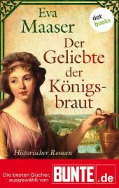 Der Geliebte der Königsbraut: Historischer Roman - Die besten Bücher, ausgewählt von BUNTE.de