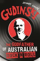 Gudinski: The Godfather of Australian Rock