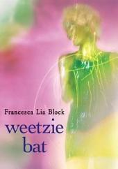 Weetzie Bat: Volume 1