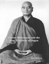 Zazen, Shikantaza and the Soto Tradition of Dogen
