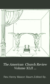The American  Church Review Volume XLII July-December,1883  Whole Number 151