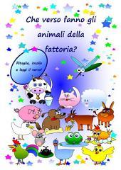 Che verso fanno gli animali della fattoria?