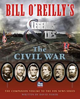 Bill O Reilly s Legends and Lies  The Civil War Book