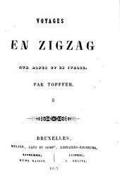 Voyages en Zigzag aux Alpes et en italie: Volume5