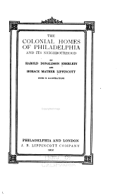 The Colonial Homes of Philadelphia and Its Neighborhood