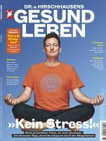 Dr  v  Hirschhausens GESUND LEBEN 06 2019   Kein Stress PDF