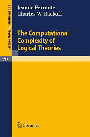 The Computational Complexity of Logical Theories PDF
